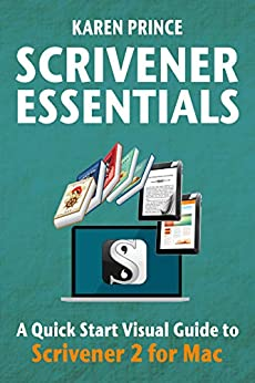 [Prince, Karen]のSCRIVENER ESSENTIALS: Scrivener 2 for Mac (Scrivener Quick Start Visual Guides) (English Edition)