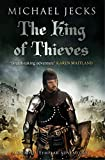 The King Of Thieves (Knights Templar Mysteries 26): A journey to medieval Paris amounts to danger