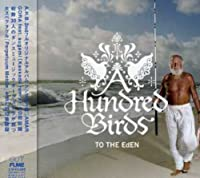 To the Eden by A Hundred Birds (2007-03-14)