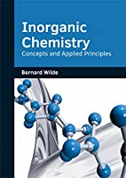 Inorganic Chemistry: Concepts and Applied Principles