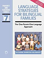 Language Strategies for Bilingual Families: The one-parent-one-language Approach (Parents' and Teachers' Guides) by Suzanne Barron-Hauwaert(2004-05-27)