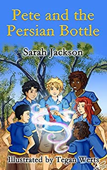 Pete and the Persian Bottle by [Jackson, Sarah]
