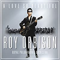 A Love So Beautiful: Roy Orbis