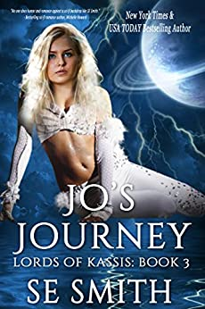 [Smith, S.E.]のJo's Journey: Science Fiction Romance (Lords of Kassis Book 3) (English Edition)