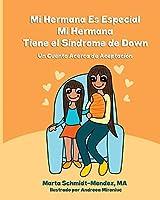Mi Hermana es Especial, Mi Hermana Tiene el Sindrome de Down: Una Historia Acerca de Aceptacion (Necesidades Especiales)