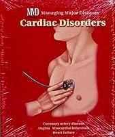 Managing Major Diseases: Cardiac Disorders