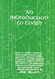 An Introduction to Elvish: And to Other Tongues and Proper Names and Writing Systems of the Third Age of the Western Lands of Middle-earth as Set Forth in the Published Writings of Professor John Ronald Reuel Tolkien