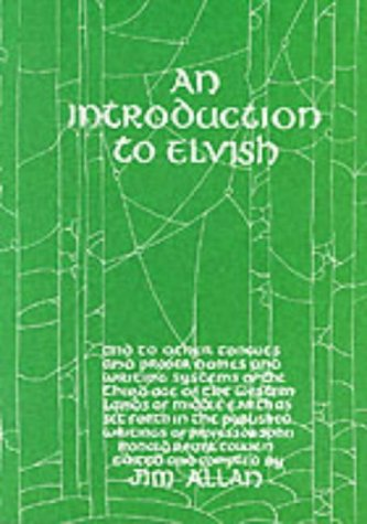 An Introduction to Elvish: And to Other Tongues and Proper Names and Writing Systems of the Third Age of the Western Lands of Middle-earth as Set Forth in the Published Writings of Professor John Ronald Reuel Tolkienの詳細を見る