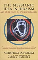 The Messianic Idea in Judaism: And Other Essays on Jewish Spirituality by Gershom Scholem(1995-05-10)