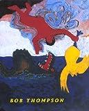 Bob Thompson (Ahmanson-Murphy Fine Arts Book)