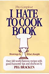 The Complete I Hate to Cook Book Hardcover