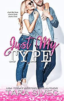 Just My Type by [Sivec, Tara]