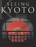 英文ビジュアル版 京都—千年の輝き - Seeing Kyoto