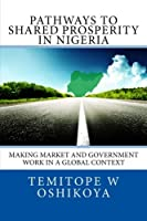 Pathways to Shared Prosperity in Nigeria: Making Market and Government Work in a Global Context