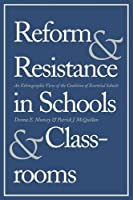 Reform and Resistance in Schools and Classrooms: An Ethnographic View of the Coalition of Essential Schools