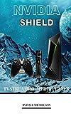 Nvidia Shield Tv Streaming Media Player (English Edition)
