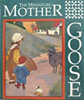 The Miniature Mother Goose (Miniature Editions)