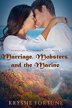 Marriage Mobsters and the Marine (Heroes of Westhorpe Ridge Book 1) by [Fortune, Kryssie]