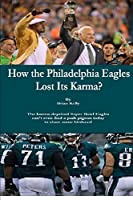 How the Philadelphia Eagles Lost Its Karma?: The karma-deprived Super Bowl Eagles can't even find a park pigeon today to share some birdseed
