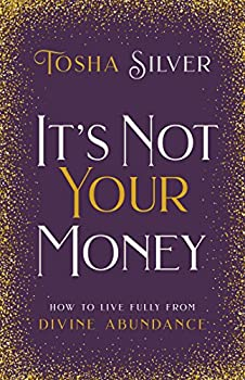 It's Not Your Money: How to Live Fully from Divine Abundance (English Edition)