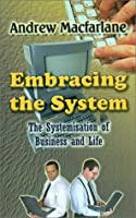 Embracing the System: The Systemisation of Business and Life