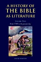 History of Bible as Literature v2 (A History of the Bible as Literature)