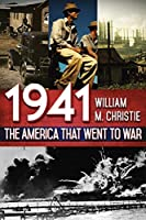 1941: The America That Went to War
