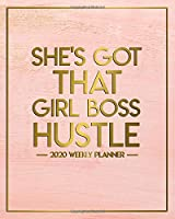 She's Got That Girl Boss Hustle 2020 Weekly Planner: Beautiful Rose Gold One Year Daily 2020 Schedule Agenda & Organizer with Inspirational Quotes, Holidays, Vision Boards & Notes - Women Empowerment Gift