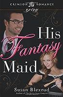 His Fantasy Maid (Crimson Romance)