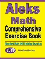 ALEKS Math Comprehensive Exercise Book: Abundant Math Skill Building Exercises