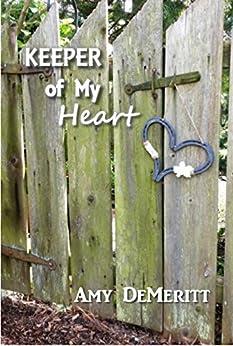 Keeper of My Heart by [DeMeritt, Amy]
