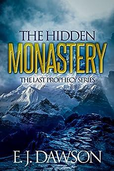 [Dawson, E J]のThe Hidden Monastery: The Last Prophecy Series 0.5 (English Edition)