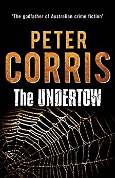 The Undertow: Cliff Hardy 30: A Cliff Hardy Novel by [Corris, Peter]