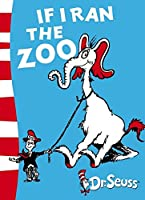 If I Ran the Zoo: Yellow Back Book (Dr. Seuss - Yellow Back Book)