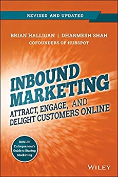 Inbound Marketing, Revised and Updated: Attract, Engage, and Delight Customers Online by [Halligan, Brian, Shah, Dharmesh]