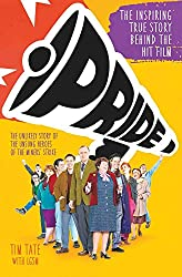 Pride: The Unlikely Story of the True Heroes of the Miner's Strike