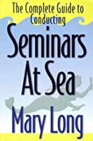 The Complete Guide to Conducting Seminars at Sea