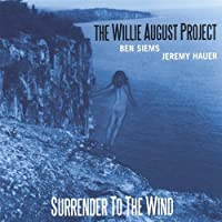 Surrender to the Wind by Willie Project August (2004-05-03)