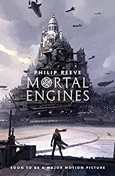 Mortal Engines (Predator Cities Book 1) by [Reeve, Philip]