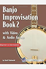 Banjo Improvisation Book 2 with Video & Audio Access: with Video and Audio Access Paperback