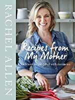 Recipes from My Mother: Delicious Recipes Filled With Memories