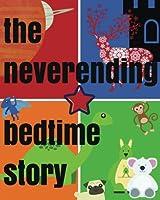 The Neverending Bedtime Story