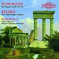 Reubke/Schumann Organ