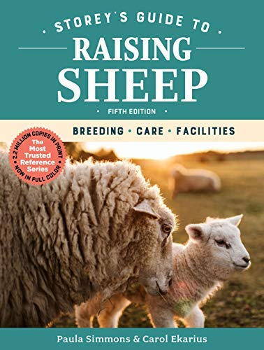 Storey's Guide to Raising Sheep, 5th Edition: Breeding, Care, Facilities (Storey's Guide to Raising) (English Edition)