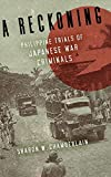 A Reckoning: Philippine Trials of Japanese War Criminals (New Perspectives in Se Asian Studies) 画像