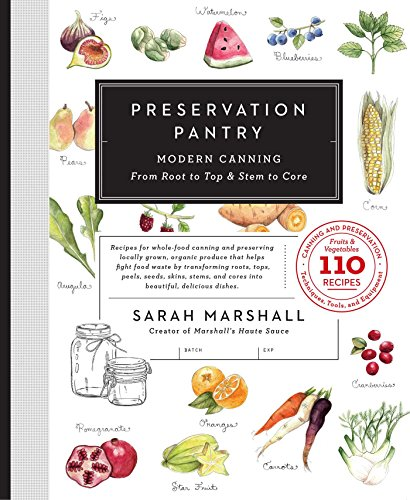 Preservation Pantry: Modern Canning From Root to Top & Stem to Core (English Edition)