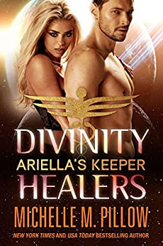 Ariella's Keeper (Divinity Healers Book 1) by [Pillow, Michelle M.]