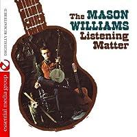 The Listening Matter (Digitally Remastered) by Mason Williams (2012-05-04)