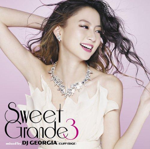 Sweet Grande 3 mixed by DJ GEORGIA(CLIFE EDGE)