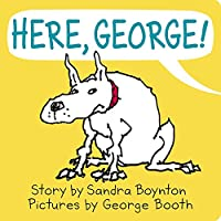 Here, George! (Sandra Boynton Board Books)